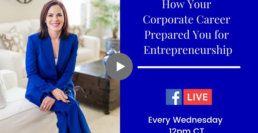 How Your Corporate Career Prepared You for Entrepreneurship