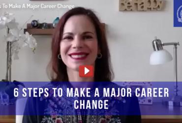 6 Steps To Make A Major Career Change
