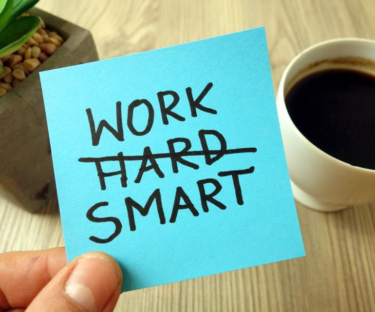 10 Tips To Work Smarter Not Harder